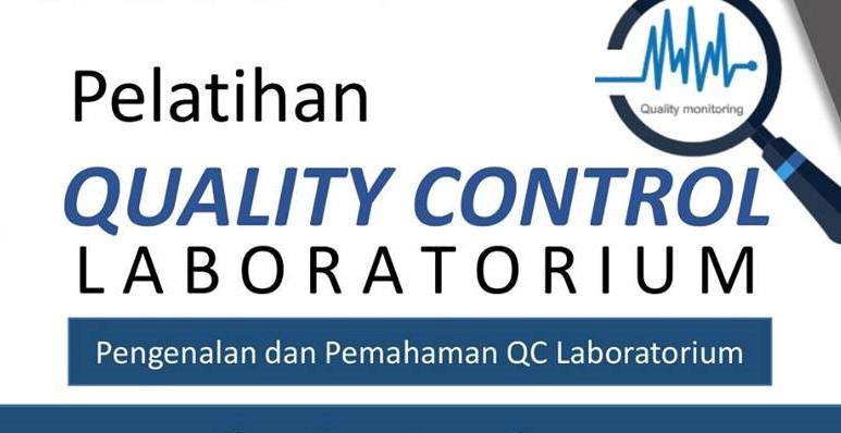 Pelatihan QUALITY CONTROL LABORATORIUM Presented by Prodi Kimia UMMI